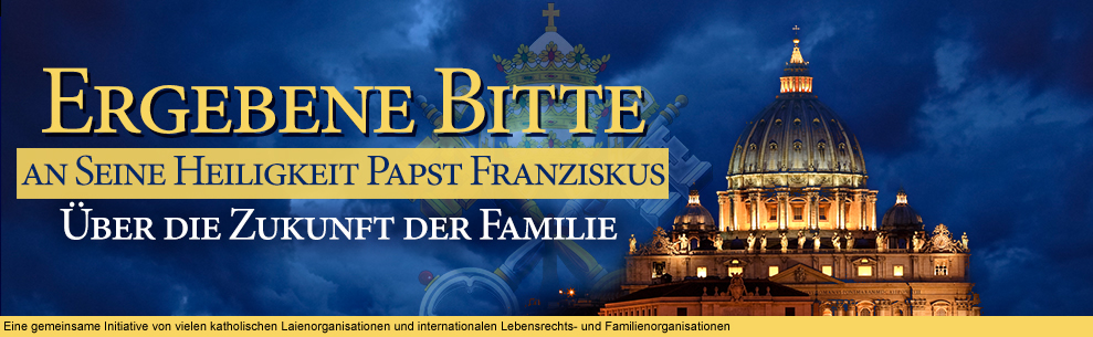Ergebene Bitte an Seine Heiligkeit Papst Franziskus
