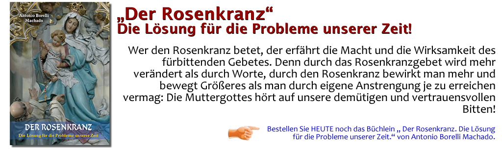 """""""Der Rosenkranz"""" – Die Lösung für die Probleme unserer Zeit!"""